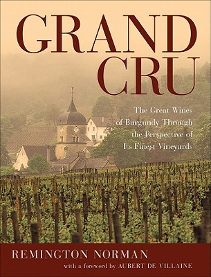 Also recommended for the more serious wine geek: Grand Cru by Remington Norman.