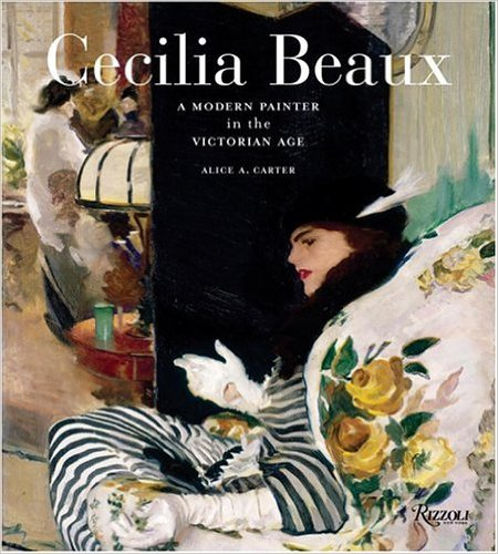 Cecilia Beaux: A Modern Painter in the Gilded Age by Alice A. Carter